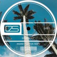 Svet  - Somebody (Andrey Keyton Dub Remix)
