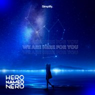Hero Named Nerd - We Are Here For You (Original Mix)