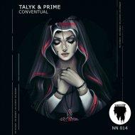 Talyk & Prime - Conventual (Original Mix)