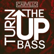 Carvillo - Turn Up The Bass (Original Mix)