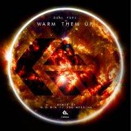 Dual Fuel & Edo Messina - Warm Them Up (Edo Messina Remix)
