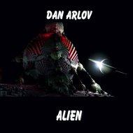 Dan Arlov - Alien (Original Mix)