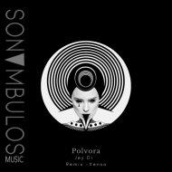 Jey Di - Polvora (Original Mix)