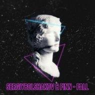 Sergiy Bolshakov & Finn - Fall (Original Mix)