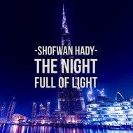 Shofwan Hady - The Night Full Of Light (Original mix)