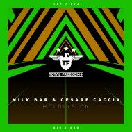 Milk Bar & Cesare Caccia - Holding On (Extended Mix)