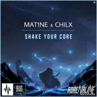 Mat1ne & Chilx - Shake Your Core (Original mix)