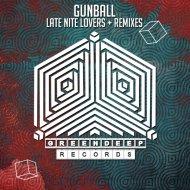 Gunball - Late Nite Lovers (Alex Senna & VØLT Remix)