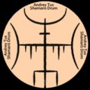 AndreyTus - Shamans Drum # 103 (podcast)