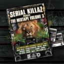 Serial Killaz - The Mixtape Volume 3 (DJ Mix)