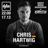 Roland - Sweet Music Radioshow on DJFM Ukraine #050, Guest Mix by Chris Hartwig (17.12.2019)