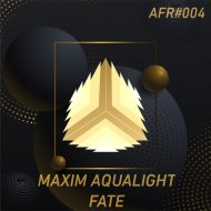 Maxim Aqualight - Fate (Original Mix)