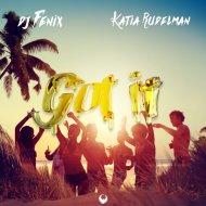 DJ Fenix  &  Katia Rudelman  - Got it (feat. Katia Rudelman) (DJ DNK Electro Remix)