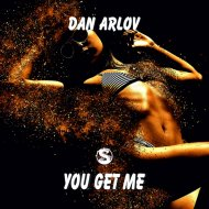 Dan Arlov - You Get Me (Original Mix)