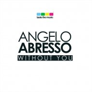 Angelo Abresso - Without You (Original mix)