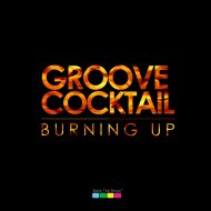 Groove Cocktail - Burning Up (Original mix)