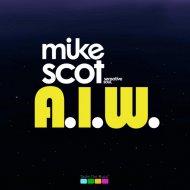 Mike Scot - A.i.w. (Original mix)