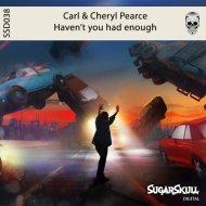 Carl Pearce, Cheryl Pearce - Haven\'t You Had Enough (Sugar Skull Digital)