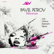 Pavel Petrov - Differences (Original Mix)