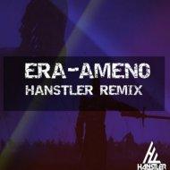 ERA - Ameno (Hanstler Remix)