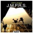 Dirty Shade - J.M.P.R.S. (Original Mix)