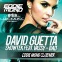 David Guetta & Showtek ft. Vassy - BAD (Eddie Mono Club Mix)