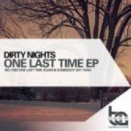 Dirty Nights - Somebody Say Yeah (Original Club Mix)