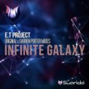 E.T Project - Infinite Galaxy (Original Mix)