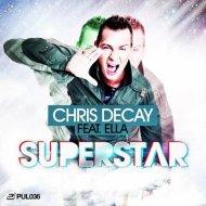 Chris Decay feat. Ella - Superstar (Original Club Mix)