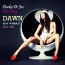 Darko De Jan & Pete Tong - Dawn (Edy Whiskey Edit 2014)