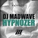 DJ Madwave - Hypnozer (Alternative Mix)