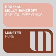 EDU feat. Molly Bancroft - Give You Everything (Radio Edit)
