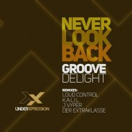 Groove Delight, K.A.L.I.L. - Never Look Back (K.A.L.I.L. Remix)
