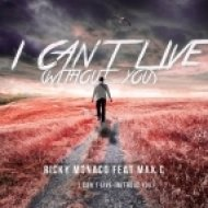 Ricky Monaco feat. Max C - I Can\'t Live (Without You) (Sort Of Sick Remix)