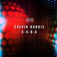 Calvin Harris - C.U.B.A (Daniel Dram Edit)