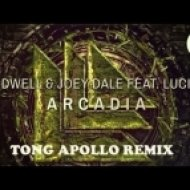 Hardwell & Joey Dale feat. Luciana - Arcadia (Tong Apoll Remix) (TONG APOLLO Remix)
