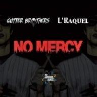 Gutter Brothers & L\'raquel - No Mercy (Original mix)