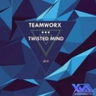 Teamworx - Twisted Mind (Original Mix)