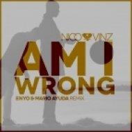 Nico & Vinz - Am I Wrong (Enyo & Mario Ayuda Remix)