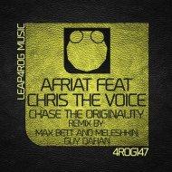 AFRIAT Feat Chris The Voice - ChaseThe Originality (Original Mix)