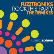 Fuzztroniks - Rock This Party (Moto Blanco Club Mix)
