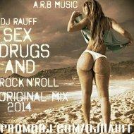 Dj Rauff - Sex Drugs & Rock\'N\'Roll (Original mix)