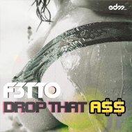F3tto - Drop That A$$ (Original mix)