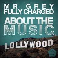 Mr Grey & Fully Charged - About The Music (Original Mix)