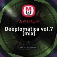 Dj AleXXLim - Deeplomatica vol.7 (mix)