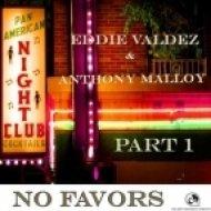Eddie Valdez, Anthony Malloy - No Favors (Eddie Valdez Extended Mix) (Extended Mix)
