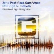 Sam Vince, John Poot - A Brigde To Heaven (Andy Line Remix)