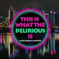 Steve Aoki ft Kid Ink vs Will Sparks - This Is What The Delirious Is (Alex2Rome Mashup)