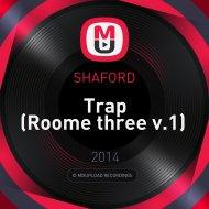 SHAFORD  - Trap (Roome three v.1)