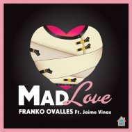 Franko Ovalles - Mad Love Feat. Jaime Vinas (Nordik Remix)